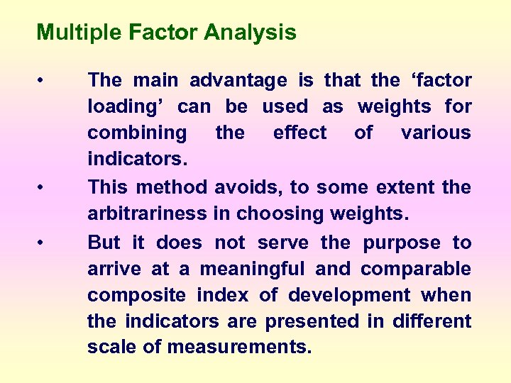 Multiple Factor Analysis • • • The main advantage is that the 'factor loading'