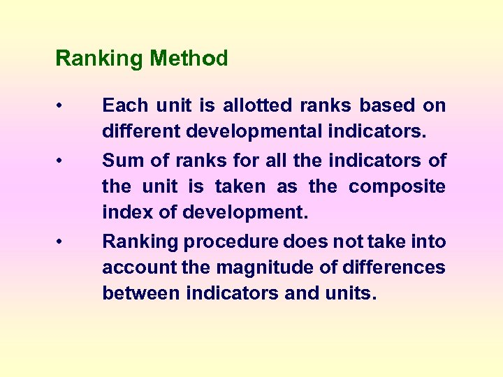 Ranking Method • • • Each unit is allotted ranks based on different developmental