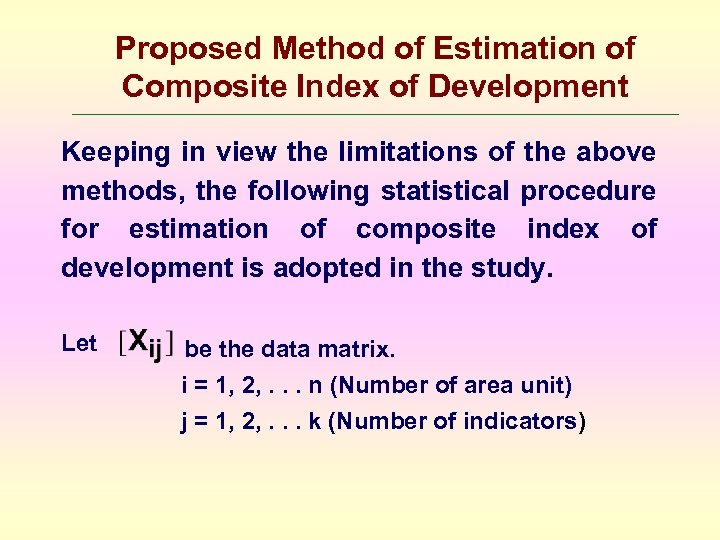 Proposed Method of Estimation of Composite Index of Development Keeping in view the limitations