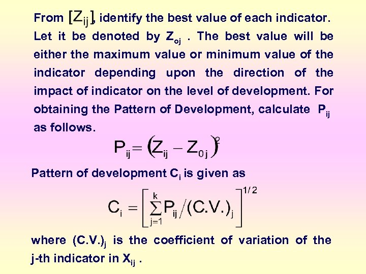 From , identify the best value of each indicator. Let it be denoted by