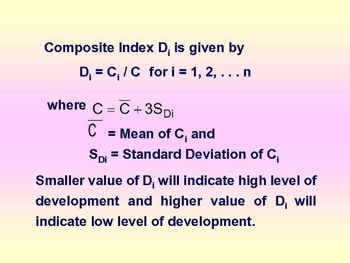 Composite Index Di is given by Di = Ci / C for i =