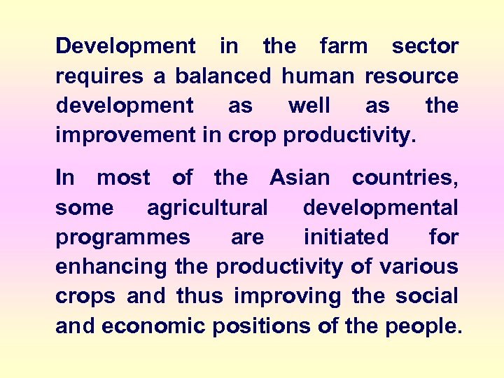 Development in the farm sector requires a balanced human resource development as well as