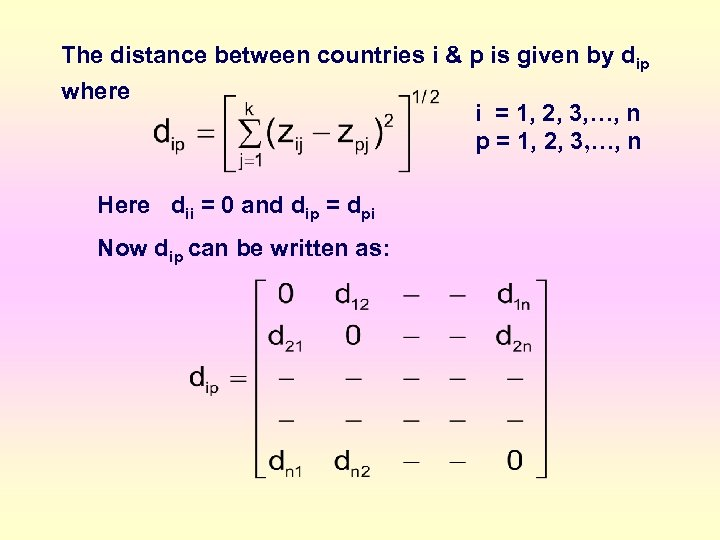 The distance between countries i & p is given by dip where i =