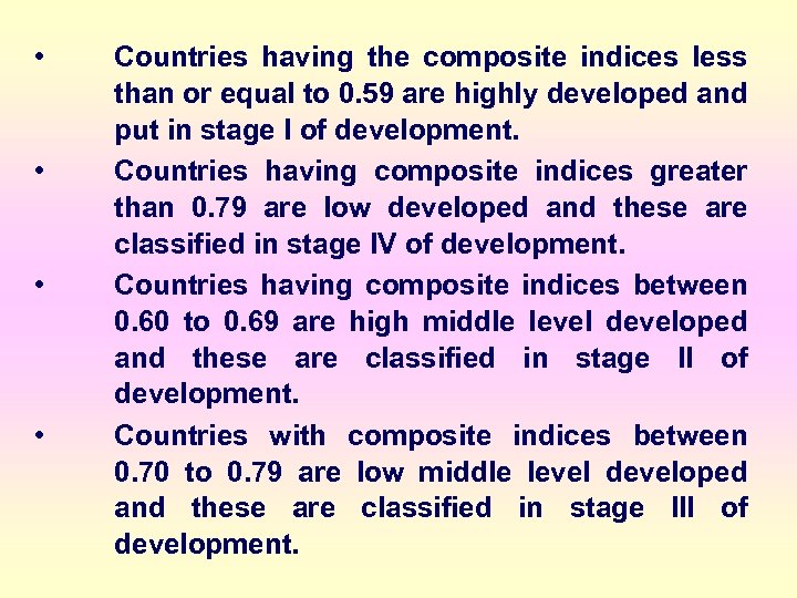 • • Countries having the composite indices less than or equal to 0.