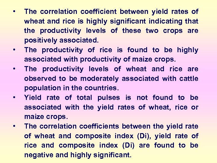 • • • The correlation coefficient between yield rates of wheat and rice