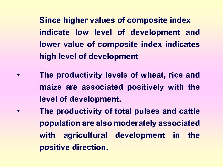 Since higher values of composite index indicate low level of development and lower value