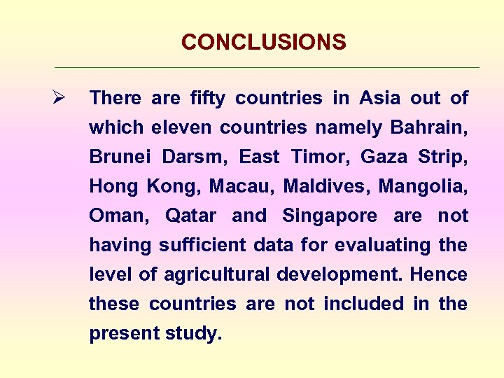 CONCLUSIONS Ø There are fifty countries in Asia out of which eleven countries namely