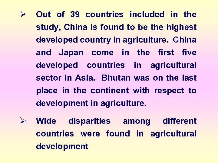 Ø Out of 39 countries included in the study, China is found to be