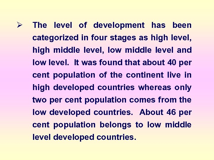 Ø The level of development has been categorized in four stages as high level,