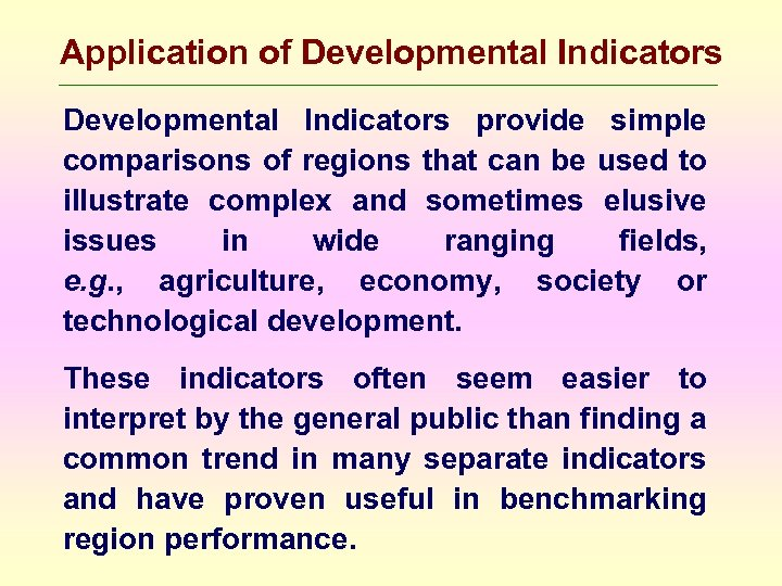 Application of Developmental Indicators provide simple comparisons of regions that can be used to