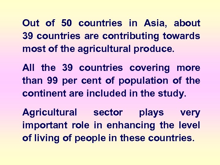 Out of 50 countries in Asia, about 39 countries are contributing towards most of