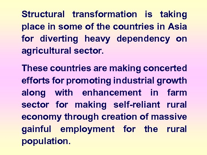 Structural transformation is taking place in some of the countries in Asia for diverting