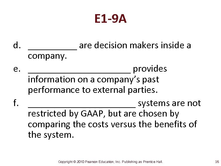 E 1 -9 A d. _____ are decision makers inside a company. e. ___________
