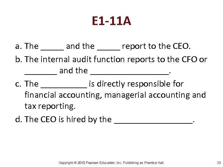 E 1 -11 A a. The _____ and the _____ report to the CEO.
