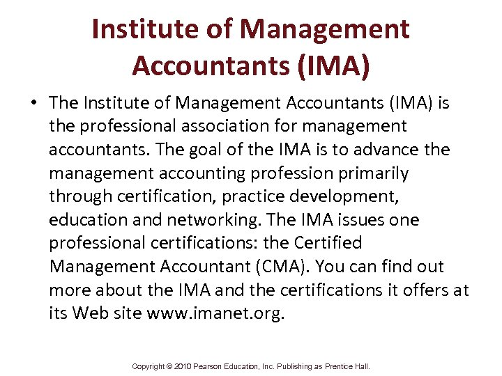 Institute of Management Accountants (IMA) • The Institute of Management Accountants (IMA) is the
