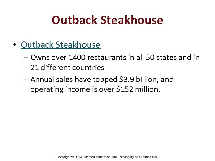 Outback Steakhouse • Outback Steakhouse – Owns over 1400 restaurants in all 50 states