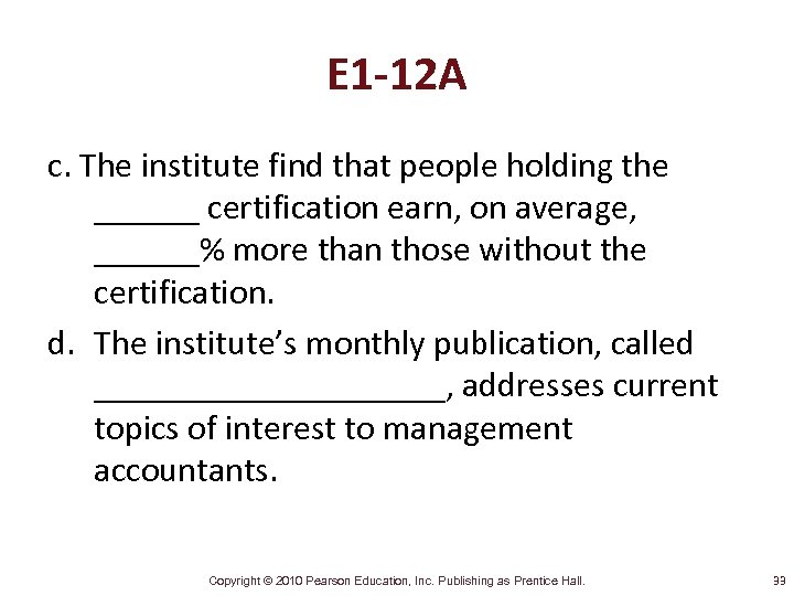 E 1 -12 A c. The institute find that people holding the ______ certification
