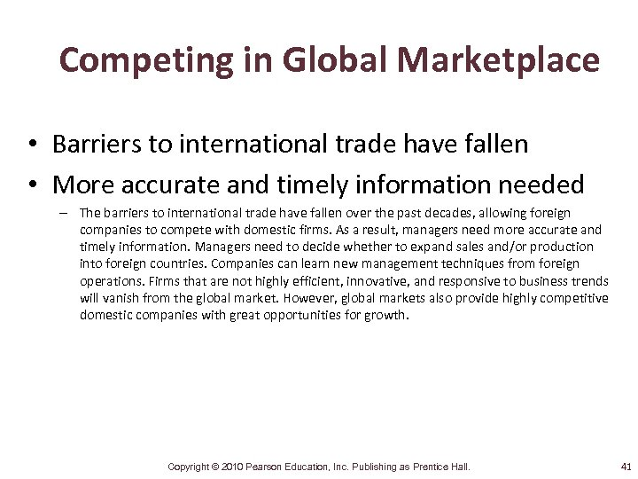 Competing in Global Marketplace • Barriers to international trade have fallen • More accurate