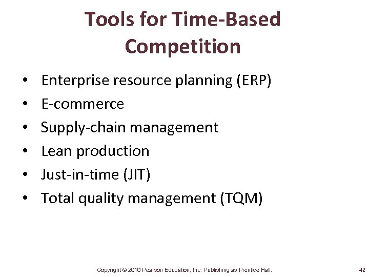 Tools for Time-Based Competition • • • Enterprise resource planning (ERP) E-commerce Supply-chain management
