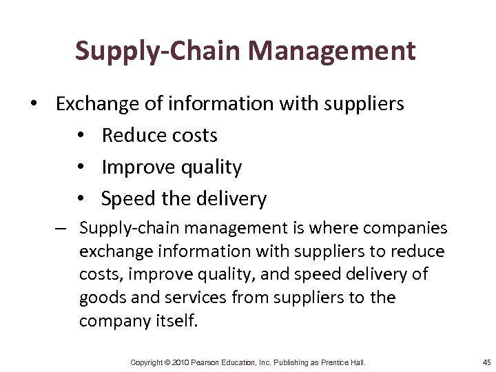 Supply-Chain Management • Exchange of information with suppliers • Reduce costs • Improve quality