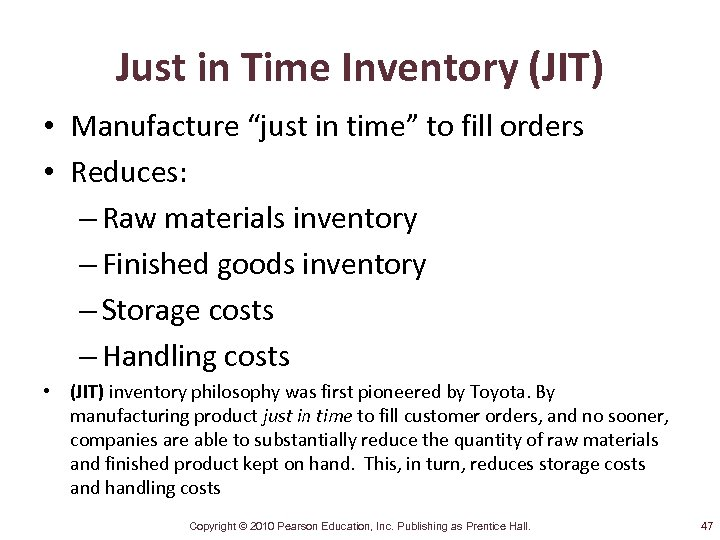 """Just in Time Inventory (JIT) • Manufacture """"just in time"""" to fill orders •"""