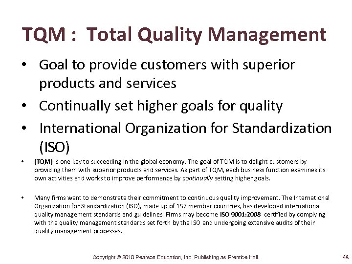TQM : Total Quality Management • Goal to provide customers with superior products and