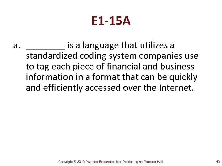 E 1 -15 A a. ____ is a language that utilizes a standardized coding