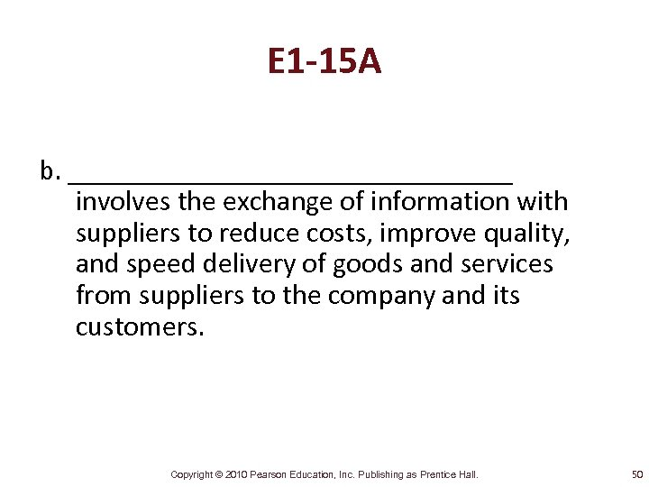 E 1 -15 A b. ________________ involves the exchange of information with suppliers to