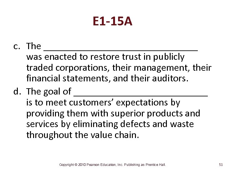 E 1 -15 A c. The ________________ was enacted to restore trust in publicly