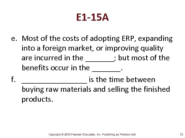 E 1 -15 A e. Most of the costs of adopting ERP, expanding into