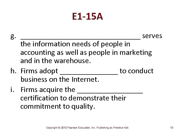 E 1 -15 A g. ________________ serves the information needs of people in accounting