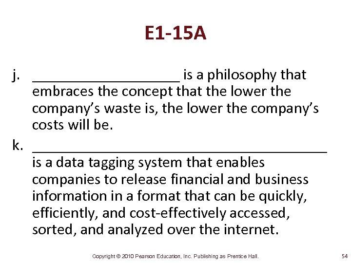 E 1 -15 A j. __________ is a philosophy that embraces the concept that