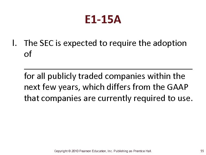 E 1 -15 A l. The SEC is expected to require the adoption of