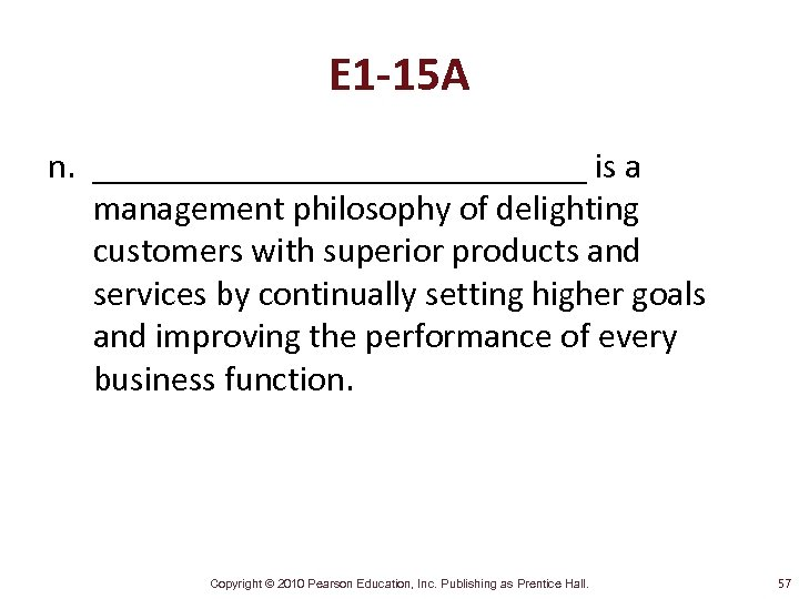 E 1 -15 A n. ______________ is a management philosophy of delighting customers with