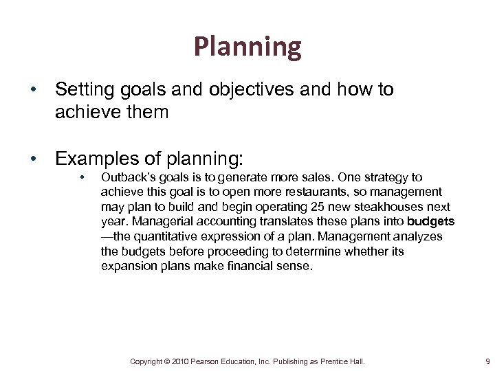 Planning • Setting goals and objectives and how to achieve them • Examples of