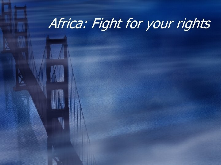 Africa: Fight for your rights