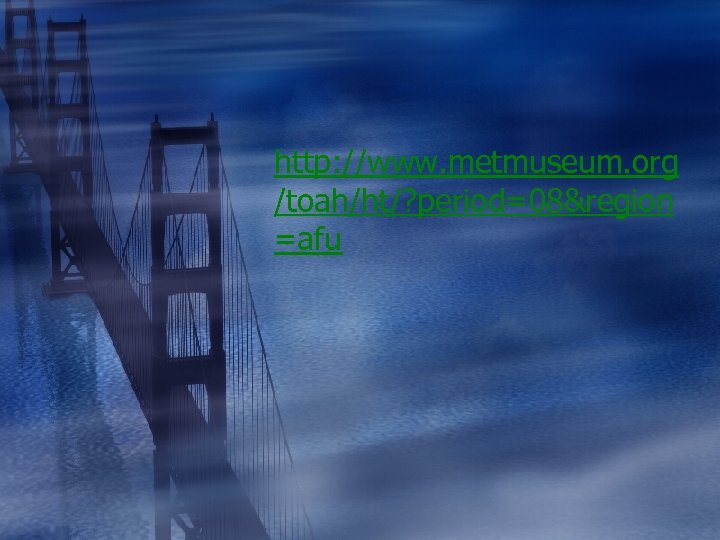 http: //www. metmuseum. org /toah/ht/? period=08&region =afu