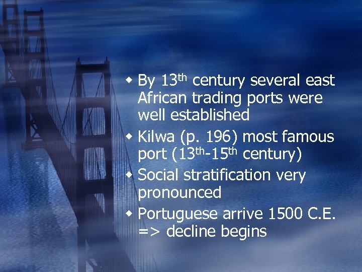 w By 13 th century several east African trading ports were well established w