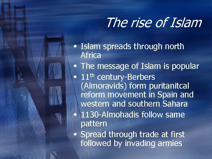 The rise of Islam w Islam spreads through north Africa w The message of