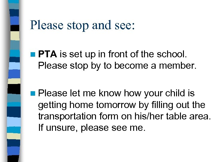 Please stop and see: n PTA is set up in front of the school.