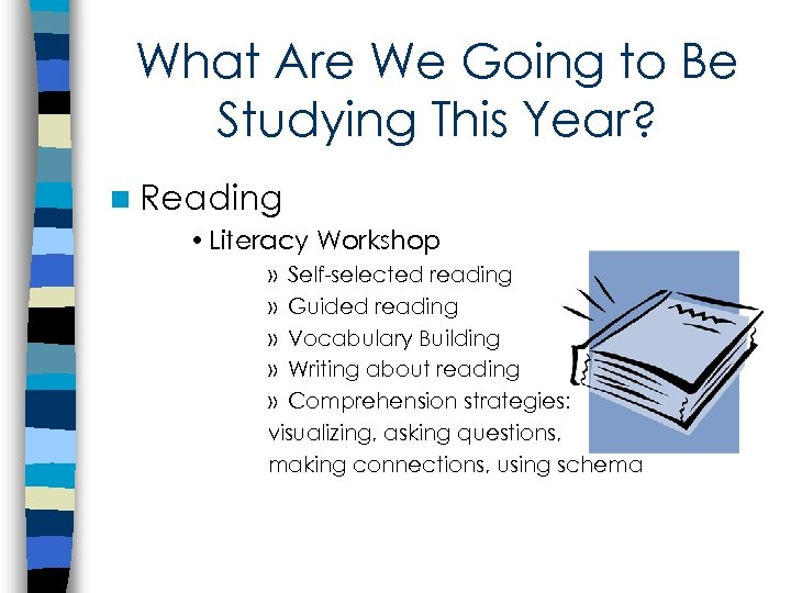 What Are We Going to Be Studying This Year? n Reading • Literacy Workshop