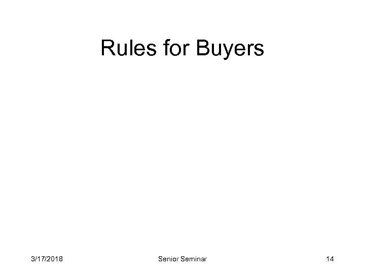 Rules for Buyers 3/17/2018 Senior Seminar 14