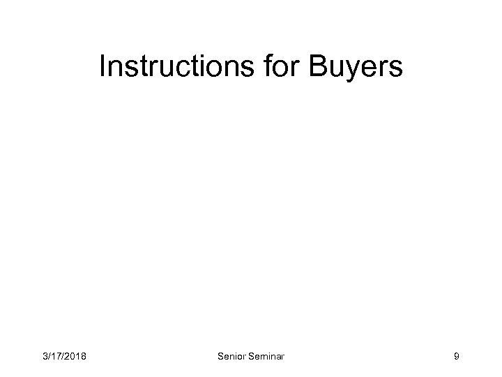 Instructions for Buyers 3/17/2018 Senior Seminar 9