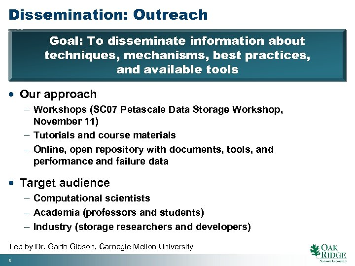 Dissemination: Outreach Goal: To disseminate information about techniques, mechanisms, best practices, and available tools