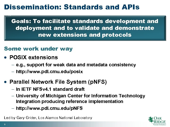 Dissemination: Standards and APIs Goals: To facilitate standards development and deployment and to validate