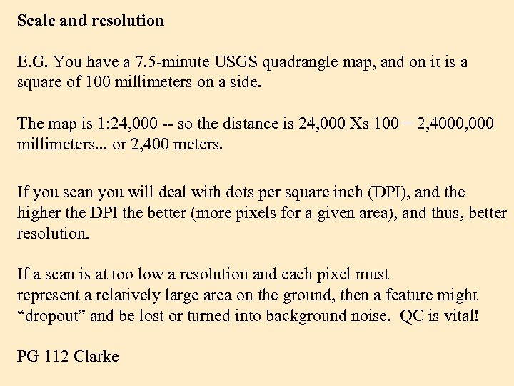 Scale and resolution E. G. You have a 7. 5 -minute USGS quadrangle map,