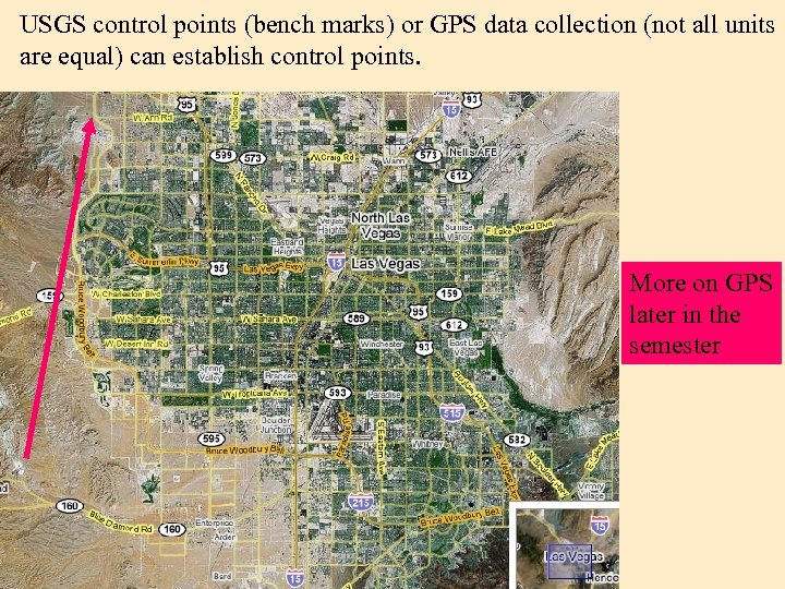 USGS control points (bench marks) or GPS data collection (not all units are equal)