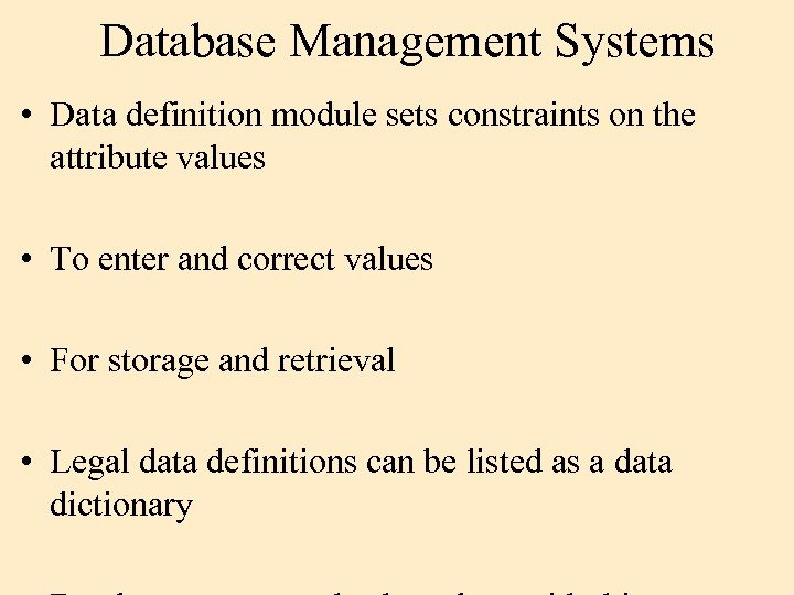 Database Management Systems • Data definition module sets constraints on the attribute values •