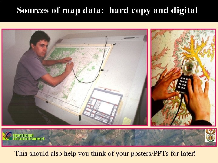 Sources of map data: hard copy and digital This should also help you think