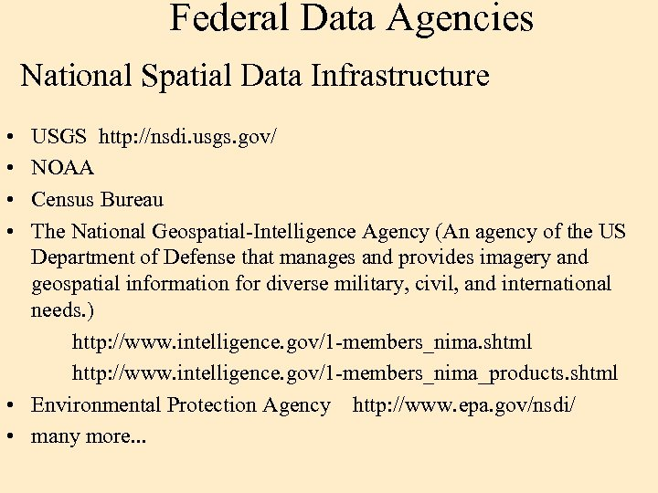 Federal Data Agencies National Spatial Data Infrastructure • • USGS http: //nsdi. usgs. gov/